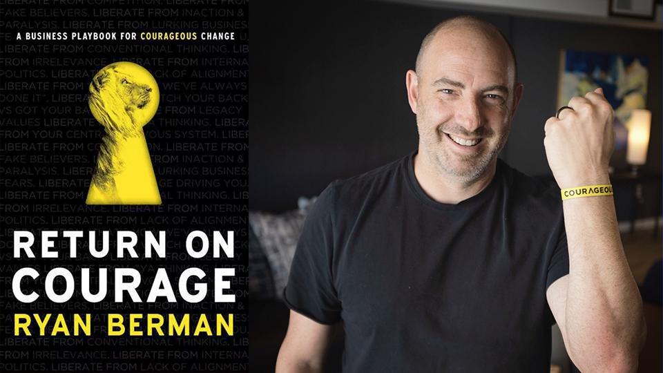 Return on Courage by Ryan Berman
