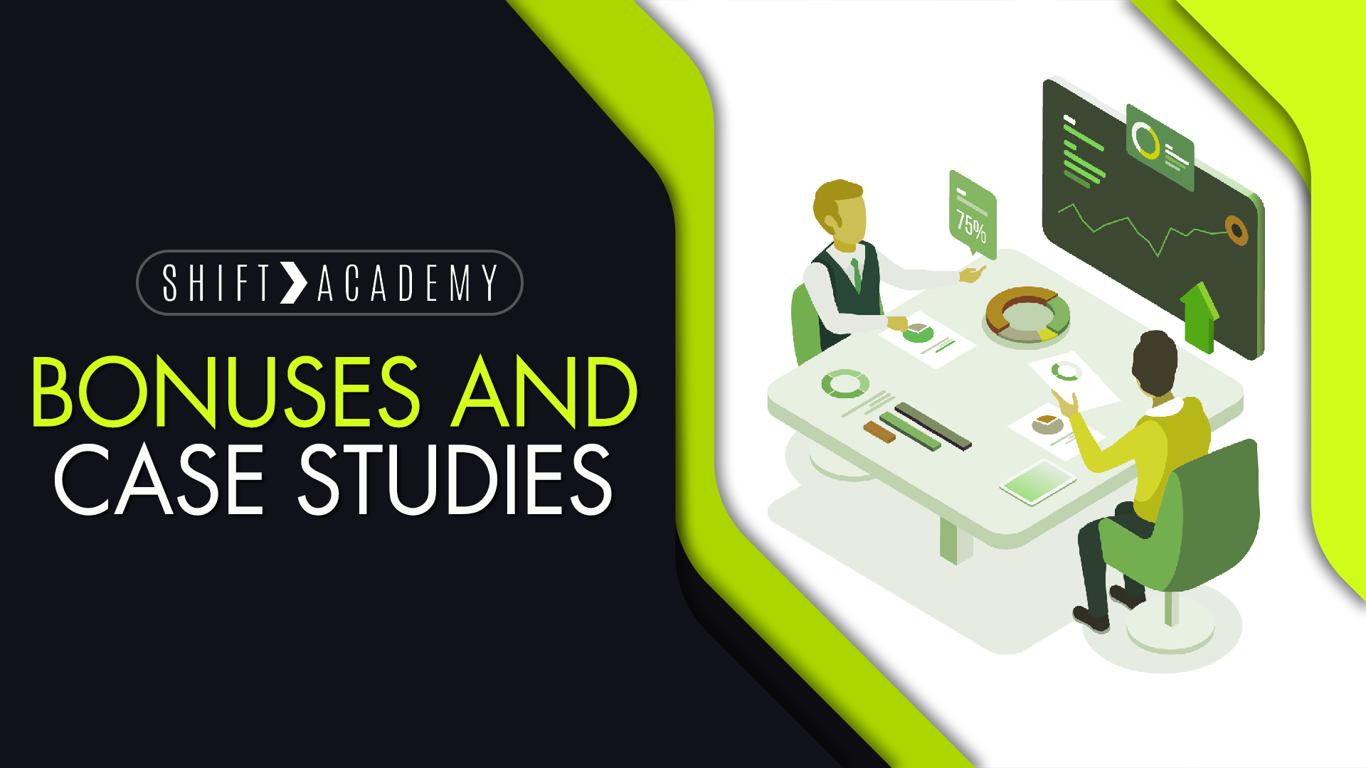 Bonuses and Case Studies
